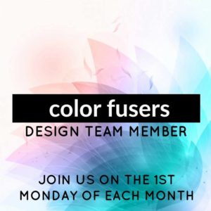 Color Fusers Design Team and Blog Hop