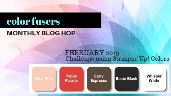 Check out the Color Fusers Blog Hop and Color Challenge for February 2019. We share a NEW Color Challenge and Blog Hop on the 1st Monday of each month!