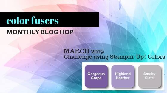 Check out the Color Fusers Blog Hop and Color Challenge for March 2019. We share a NEW Color Challenge and Blog Hop on the 1st Monday of each month!