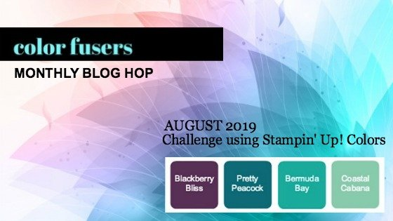 Today's projects were made for the August 2019 Color Challenge and Color Fusers Blog Hop.
