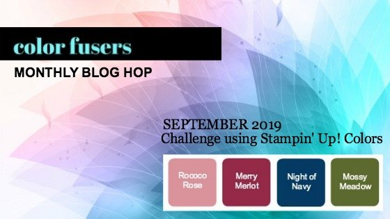 Today's projects were made for the September 2019 Color Challenge and Color Fusers Blog Hop.