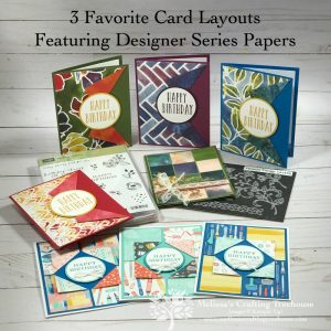 Check out 3 of my favorite card layouts that use designer paper and 2 fun folds. 8 card variations are shown in 3 Stampin' Up! designer series papers.
