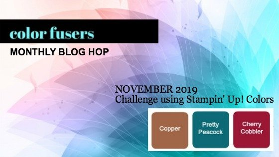 Today's projects were made for the November 2019 Color Challenge and Color Fusers Blog Hop.