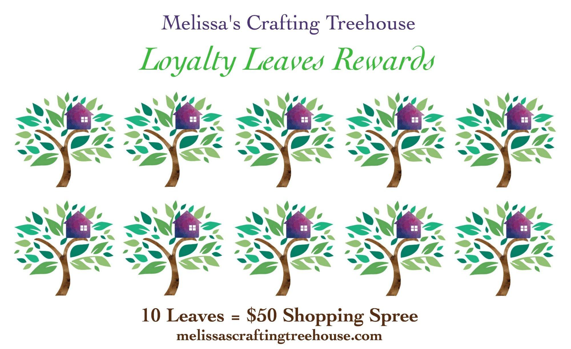 Melissa's Crafting Treehouse Loyalty Leaves Customer Rewards Program